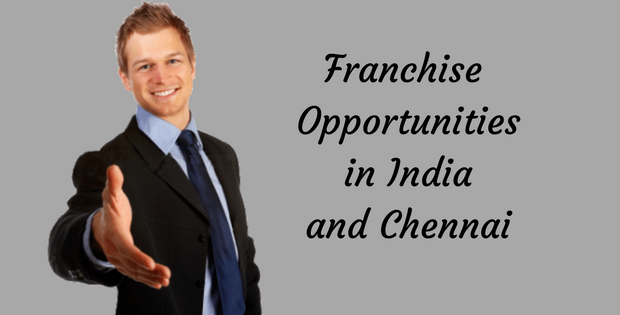 Franchise Opportunities in Chennai and India