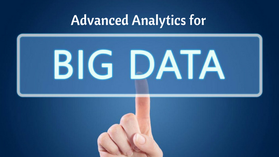 Advanced Analytics for Big Data
