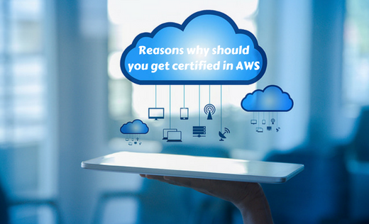 Reasons why should you get certified in AWS