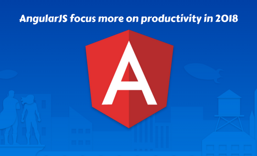 AngularJS focus more on productivity in 2018