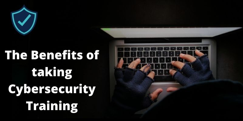 The Benefits of taking Cybersecurity Training